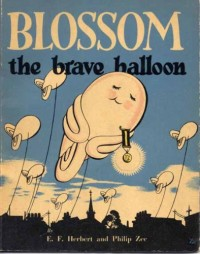 The Story of Blossom the Brave Balloon, E. F. Herbert and Philip Zee, 1941